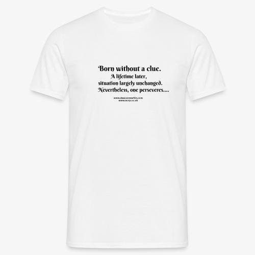 without a clue T - Men's T-Shirt