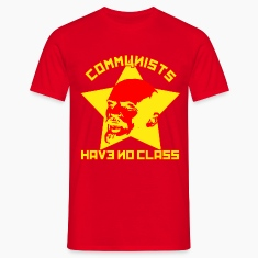 Red Communists Have No Class Men's T-Shirts