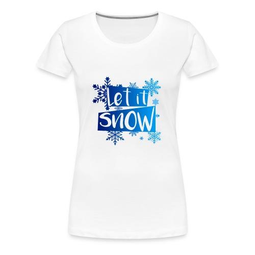 Let it Snow Shirt | Weihnachten für Frauen - Women's Premium T-Shirt