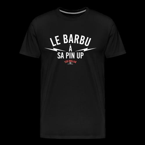 Le Barbu à sa Pin Up - T-shirt Premium Homme