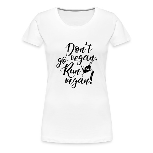 Run vegan! - Frauen Premium T-Shirt