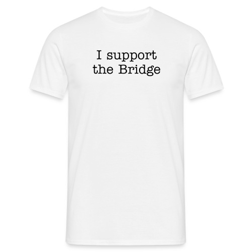 I support the Bridge - Men's T-Shirt