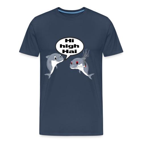 Hi high Hai - Männer Premium T-Shirt