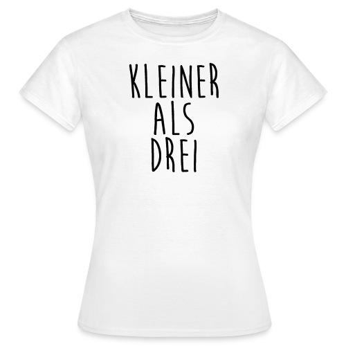 Frauen T-Shirt | Kleiner als Drei - Frauen T-Shirt