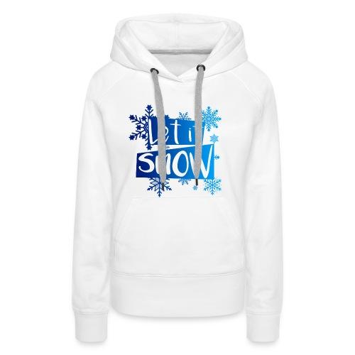 Let it Snow Hoodie | Weihnachten für Frauen - Women's Premium Hoodie