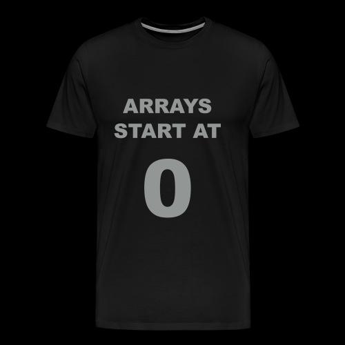 T-shirt 'Arrays start at 0' - Men's Premium T-Shirt