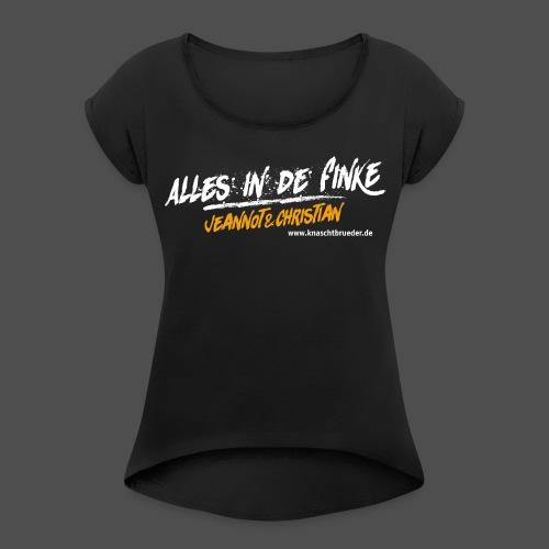 Frauen T-Shirt Alles in de Finke mit gerollten Ärmeln - Frauen T-Shirt mit gerollten Ärmeln