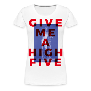 High Five - Girl - T-shirt Premium Femme