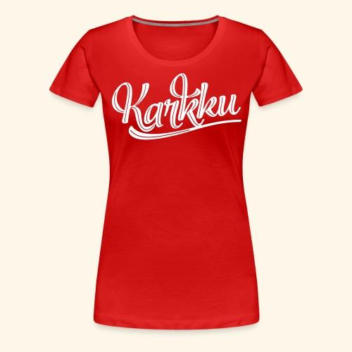 Karkku Vintage naisten - Naisten premium t-paita