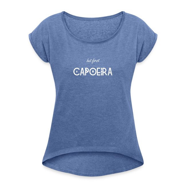 but first CAPOEIRA Shirt Lady