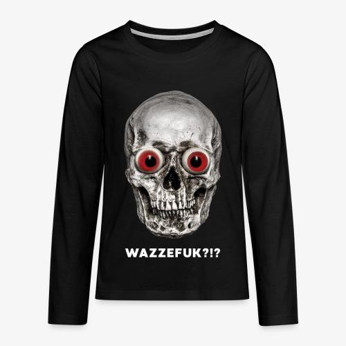 WAZZEFUK?!? - Teenager Premium Langarmshirt