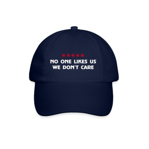 No One Likes Us - Baseball Cap