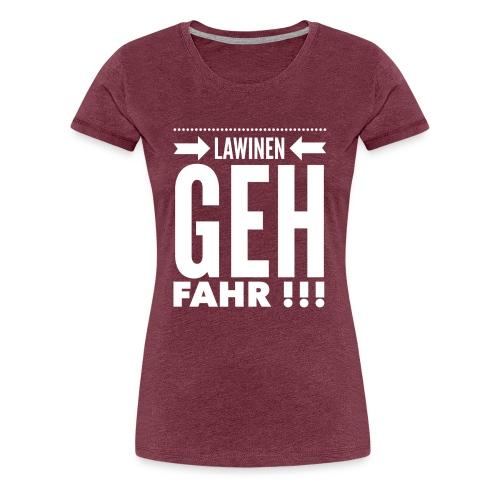 LawinenGehFahr - Frauen Premium T-Shirt