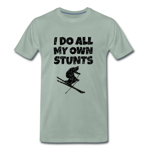 I do all my own Stunts Ski Design