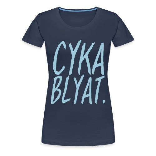 cyka blyat - Femme - T-shirt Premium Femme