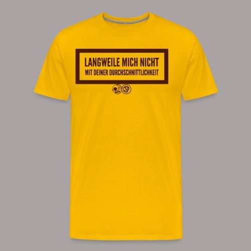 Lanngweile Mich Nicht ... - Männer Premium T-Shirt