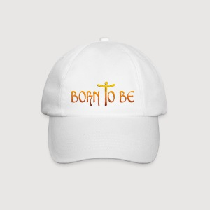 BORN TO BE - Baseballkappe