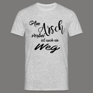 Am Arsch vorbei - 2017 - Männer T-Shirt
