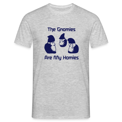 The Gnomies Are My Homies - Men's T-Shirt
