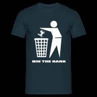 T-Shirts ~ Men's T-Shirt ~ Bin The Bank