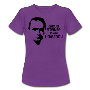 RUDOLF STEINER IS MY HOMEBOY - Frauen T-Shirt