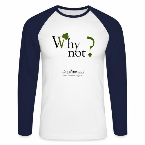 Why not? vegan Baseballshirt  - Männer Baseballshirt langarm