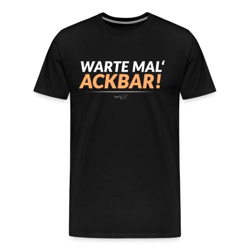 ,,Warte Mal' Ackbar! - Shirt - Männer Premium T-Shirt