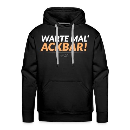 ,,Warte Mal' Ackbar! - Hoodie - Männer Premium Hoodie