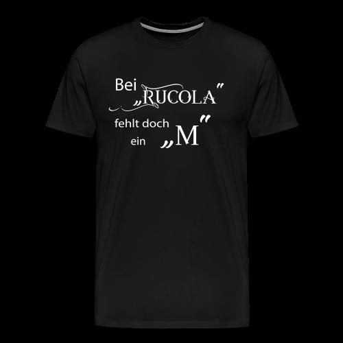 Bei Rucola fehlt doch ein M - 2017 - Männer Premium T-Shirt