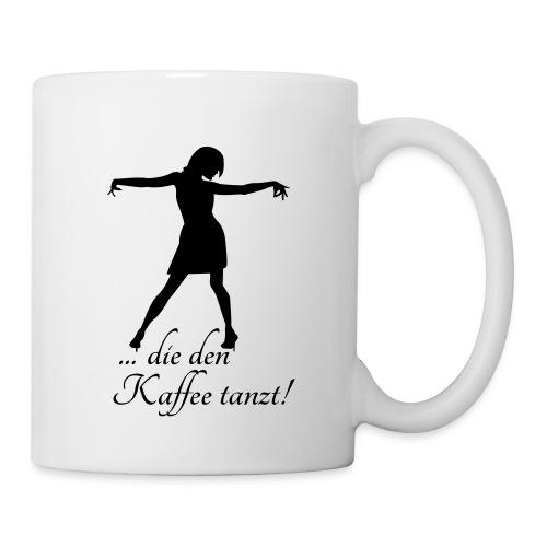 die den Kaffee tanzt! - Tasse