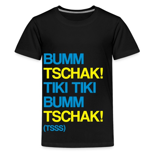 Bumm Tschak! Teenager Premium Shirt - Teenager Premium T-Shirt