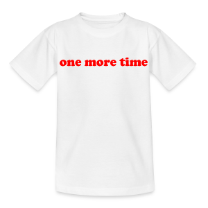 One More Time - Ado - Teenager-T-shirt
