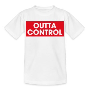 Outta Control - Ado - Teenager-T-shirt
