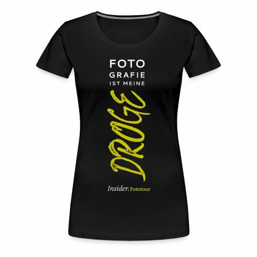 Fotografie ist meine Droge - Frauen Premium T-Shirt
