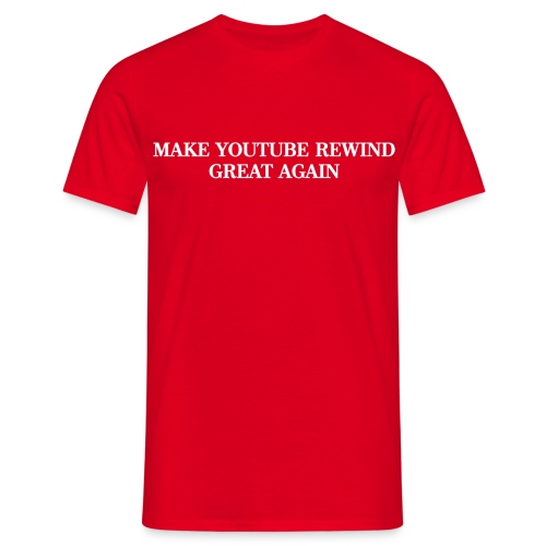 Make YouTube Rewind Great Again - T-Shirt - Men's T-Shirt