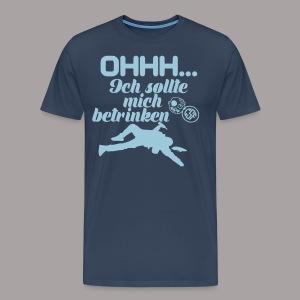 Ich sollte mich betrinken - Männer Premium T-Shirt