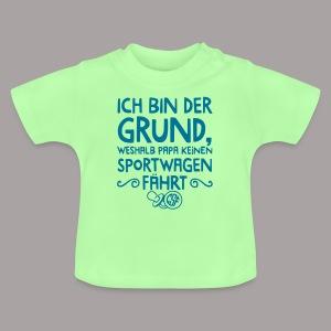 Ich bin der Grund ... - Baby T-Shirt