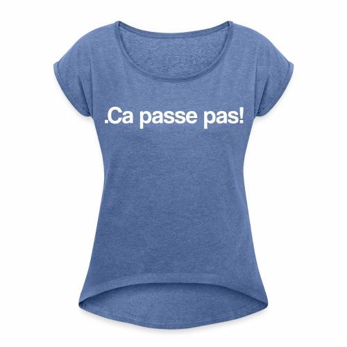 Serie couple: Ca passe pas ! - T-shirt à manches retroussées Femme