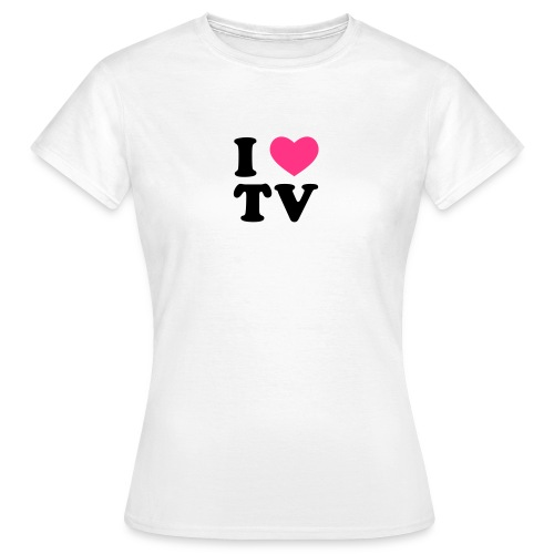 I love TV - Women's T-Shirt