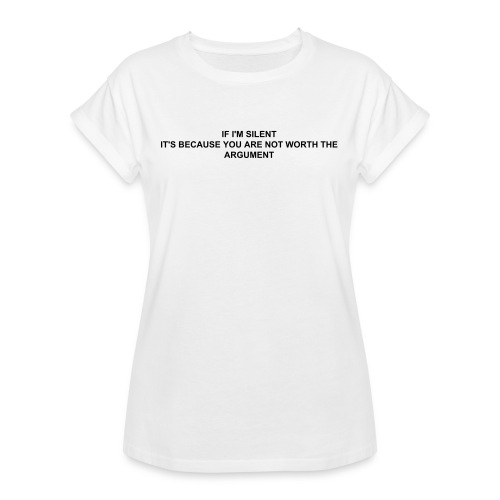 Your not worth the argument  - Oversize-T-shirt dam