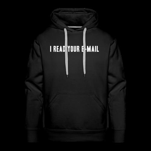 Felpa con capuccio, I read your e-mail - Felpa con cappuccio premium da uomo