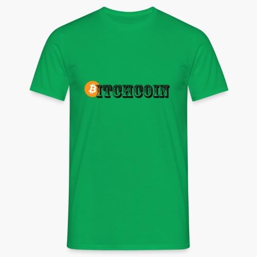 Bitchcoin T-Shirts - Männer T-Shirt