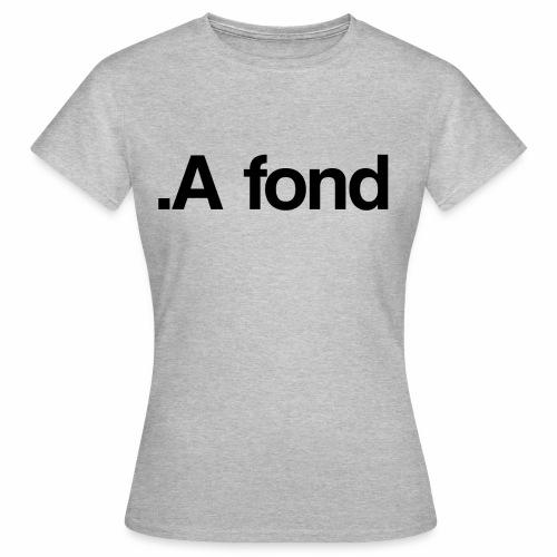 Serie couple : A fond. - T-shirt Femme