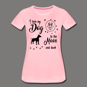 I love my Dog to the Moon and back - Frauen Premium T-Shirt