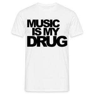 music is my drug - shirt wit - Men's T-Shirt