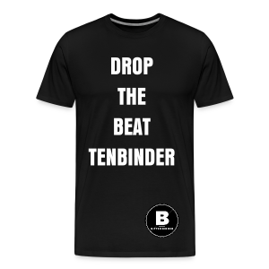 DROP THE BEAT TENBINDER - Shirt - Männer Premium T-Shirt