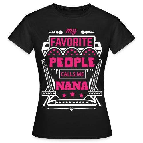 My Favorite People Calls Me NANA - Women's T-Shirt