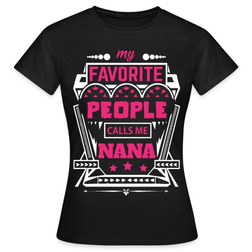 My Favorite People Calls Me NANA - Women's T-Shirt