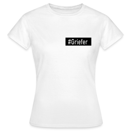 #Griefer-Tag Shirt I Frauen - Frauen T-Shirt