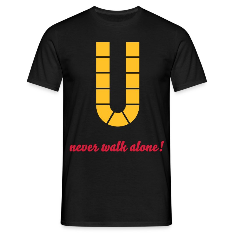 U never walk alone - Männer T-Shirt